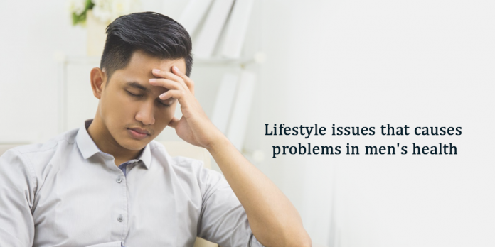 Lifestyle Issues That Causes Problems In Men's Health