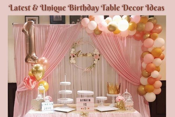 Latest & Unique Birthday Table Decor Ideas