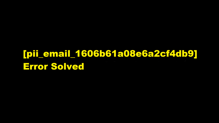 [pii_email_1606b61a08e6a2cf4db9] Error Solved