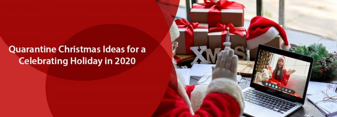Quarantine Christmas Ideas for a Celebrating Holiday
