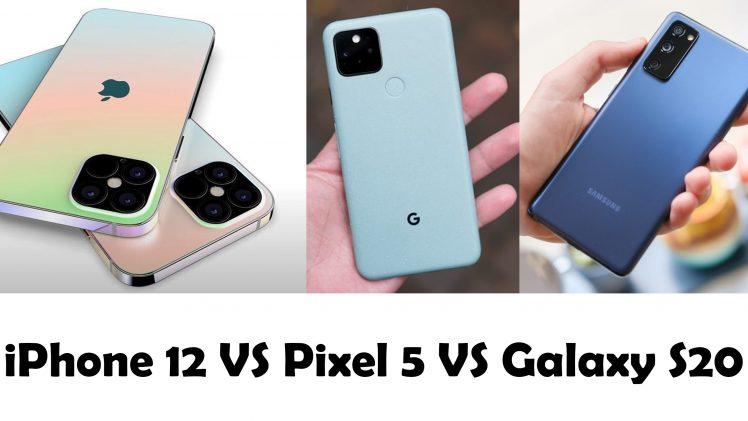 iPhone 12 vs Pixel 5 vs Galaxy S20 - Specs Comparison