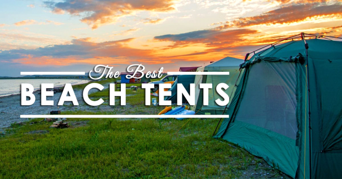The 6 Best Beach Tents Reviews 2021